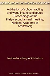 Arbitration of subcontracting and wage incentive disputes (Proceedings of the thirty-second annual meeting, National Academy of Arbitrators)