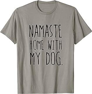Namaste Home With My Dog T-Shirt