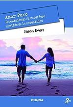 Amor puro: Descubriendo el verdadero sentido de la sexualidad (Persona y Cultura) (Spanish Edition)