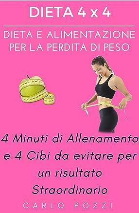 DIETA 4 x 4: DIETA E ALIMENTAZIONE PER LA PERDITA DI PESO