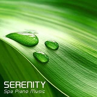Serenity Spa Piano Music: Massage Piano, Liquid Sleep Piano Songs, Relax Piano, Relaxation and Meditation Music, Yoga Piano and Solo Piano Music