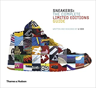 Sneakers Complete Limited Editions Guide: The Complete Limited Editions Guide