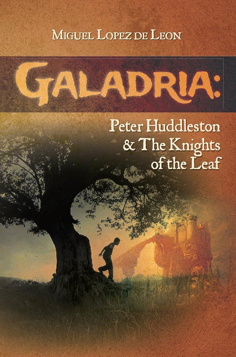 開示する画面見出しGaladria: Peter Huddleston & The Knights of the Leaf (The Galadria Fantasy Trilogy Book 3) (English Edition)