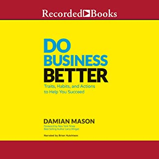 Do Business Better: Traits, Habits, & Actions to Help You Succeed