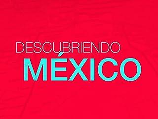 Descubriendo México
