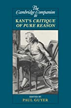 The Cambridge Companion to Kant's Critique of Pure Reason (Cambridge Companions to Philosophy)