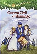 La casa del árbol # 21 Guerra civil en domingo / Civil War on Sunday (Spanish Edition) (La Casa Del Arbol / Magic Tree House)