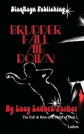 Brudder Fall Me Down