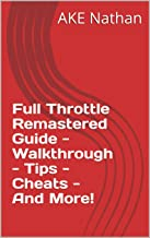Full Throttle Remastered Guide - Walkthrough - Tips - Cheats - And More!
