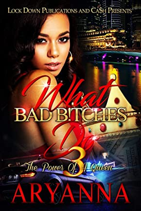 What Bad Bitches Do 3: The Power of a Queen (English Edition)