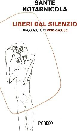 Liberi dal silenzio: Introduzione di Pino Cacucci
