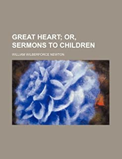 Great Heart; Or, Sermons to Children