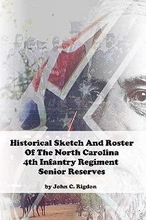 Historical Sketch And Roster Of The North Carolina 4th Infantry Regiment Senior Reserves (North Carolina Regimental History Series)