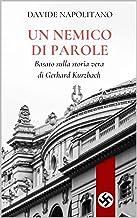 Un nemico di parole: Basato sulla storia vera di Gerhard Kurzbach (Italian Edition)