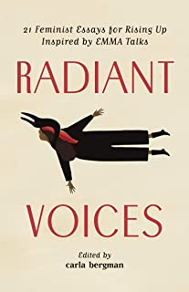 Radiant Voices: 21 Feminist Essays for Rising Up Inspired by EMMA Talks