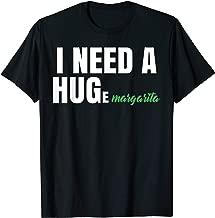 Womens I Need A Huge Margarita Funny T Shirt Humor Marg Love