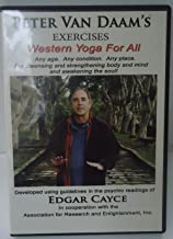 Peter Van Daam's Exercises: Western Yoga For All Developed Using Guidelines in the Psychic Readings of Edgar Cayce