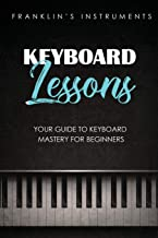 Keyboard Lessons: Your Guide to Keyboard Mastery for Beginners