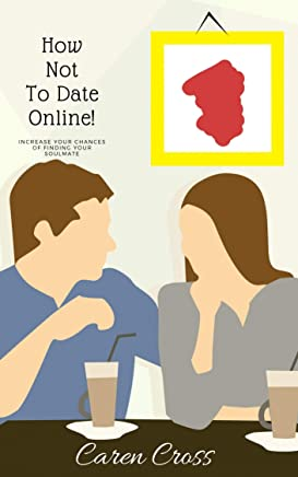How Not to Date Online