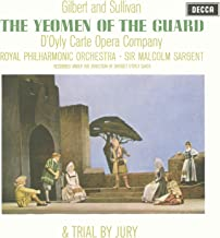 Gilbert & Sullivan: The Yeomen of the Guard & Trial By Jury