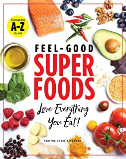 Feel-Good Superfoods: Love Everything You Eat!