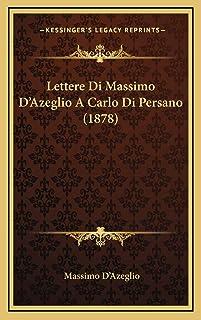 Lettere Di Massimo D'Azeglio A Carlo Di Persano (1878)