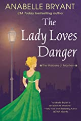 The Lady Loves Danger (Maidens of Mayhem Book 2) Kindle Edition
