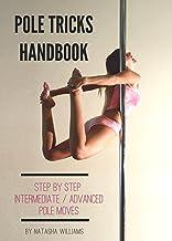 Pole Tricks Handbook: Step-by-Step Intermediate/Advanced Pole Moves