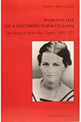 Woman's Life on a Southern Tobacco Farm: Story of Sallie Mae Taylor, 1893-1977 Hardcover