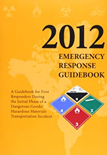 Emergency Response Guidebook 2012: A Guidebook for First Repsonders During the Initial Phase of a Dangerous Goods / Hazardous Materials Transporation Incident
