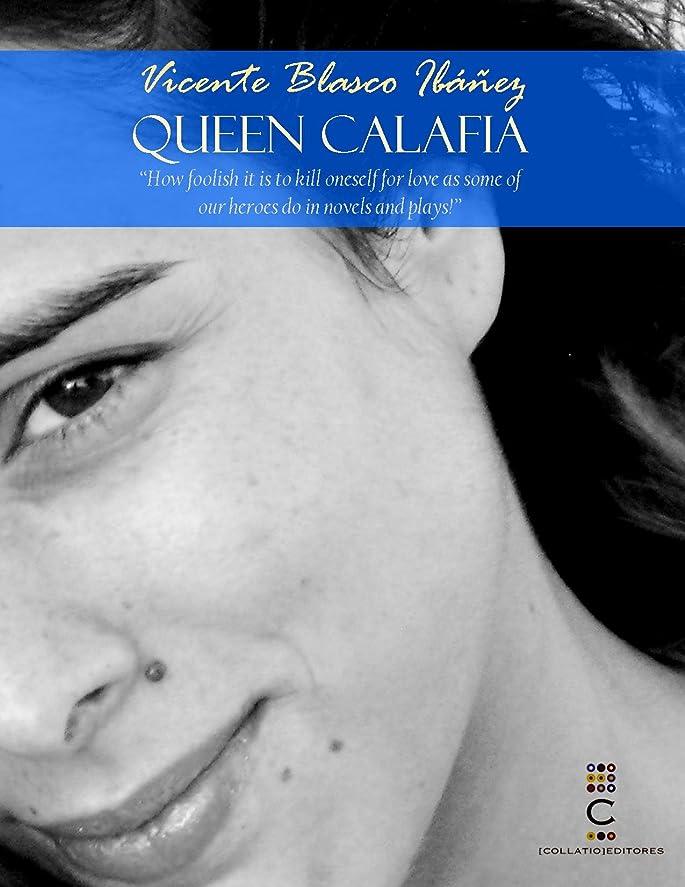 スチュワードズボンアルバムQUEEN CALAFIA (New digital edition revised, annotated and with an unpublished chapter in spanish). (ESSENCIAL COLLECTION Vicente Blasco Ibá?ez Book 4) (English Edition)