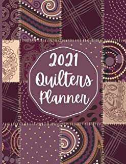 2021 Quilters Planner: Quilt Planning Book For Quilting Patterns, Quilt Project Planner For Women, Quilting Gifts For Quil...