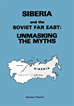 Siberia and the Soviet Far East: Unmasking the Myths (English Edition)