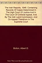 The Irish Reports, 1946: Containing records of cases Determined in the High court of Justice and in the court of Criminal appeal, and By the Irish Land commission, and on appeal Therefrom in the Supreme Court