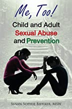 Me, Too!: Child and Adult Sexual Abuse Prevention