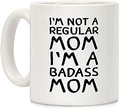 LookHUMAN I'm Not A Regular Mom I'm A Badass Mom White 11 Ounce Ceramic Coffee Mug