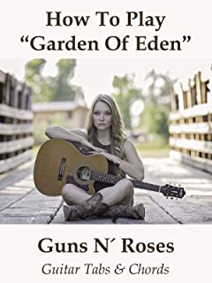 How To Play Garden Of Eden By Guns N Roses - Guitar Tabs & Chords