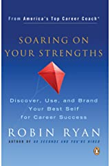 Soaring on Your Strengths: Discover, Use, and Brand Your Best Self for Career Success Kindle Edition