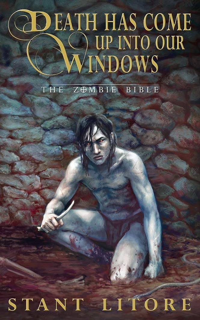 トラックビジター教えるDeath Has Come up into Our Windows (The Zombie Bible)