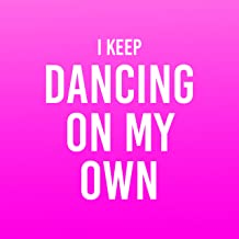 Best i keep dancing on my own mp3 Reviews