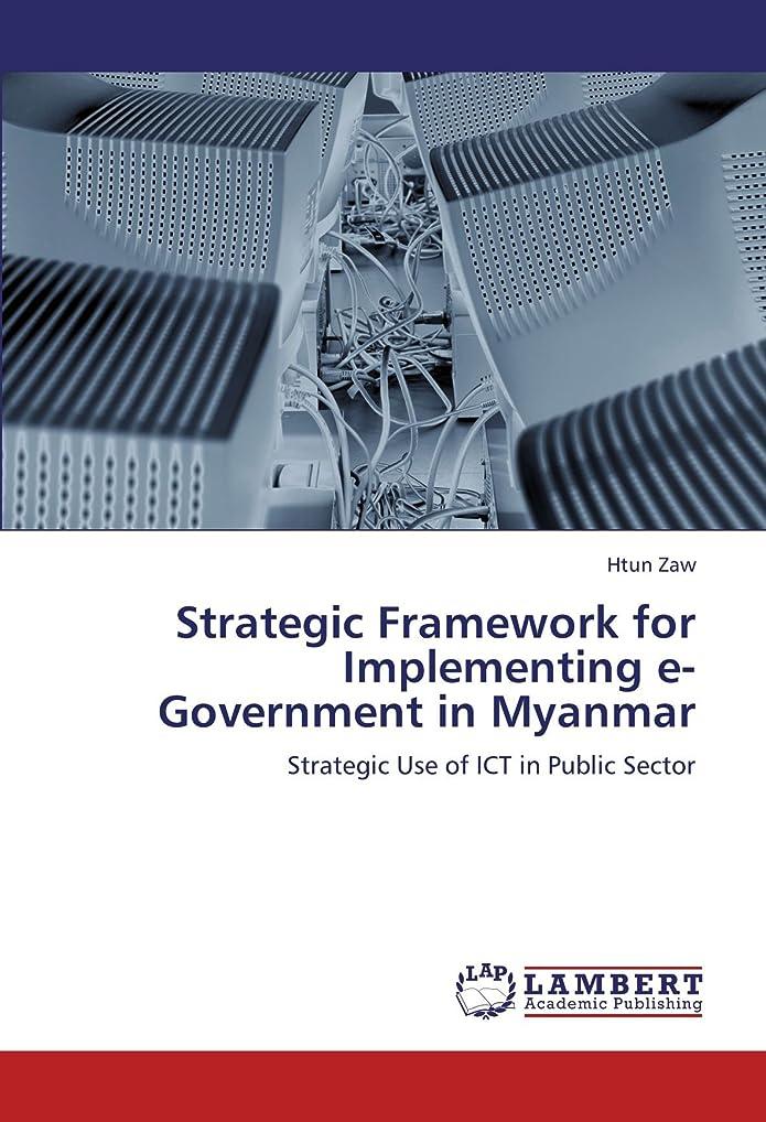 慣性地区慢なStrategic Framework for Implementing E-Government in Myanmar