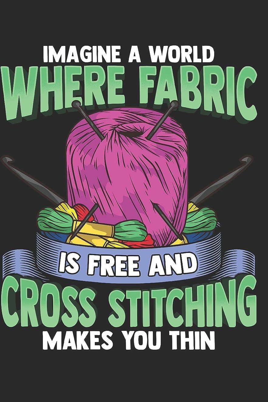 ファンネルウェブスパイダーどこか落胆させるImagine a World Where Fabric is Free and Cross Stitching Makes You Thin: Cross Stitching Journal Lined Paper