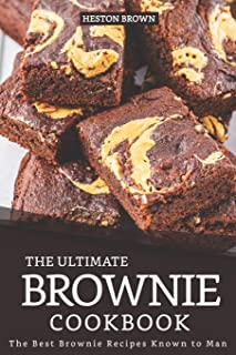 The Ultimate Brownie Cookbook: The Best Brownie Recipes Known to Man