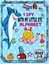 I SPY WITH MY LITTLE EYE ALPHABET A-Z: ABC's Guessing Interactive Picture Game Book for Kids and Preschoolers Ages 2-5.