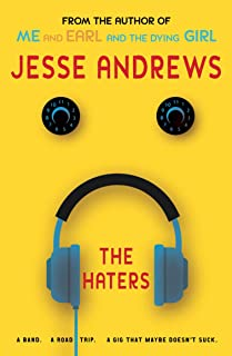 The Haters: A Band. A Road Trip. A Gig That Maybe Doesn't Suck. (English Edition)