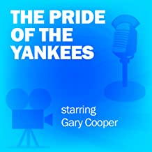 The Pride of the Yankees: Classic Movies on the Radio