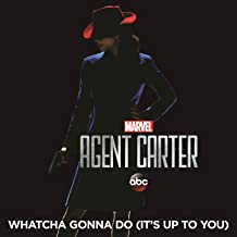 Whatcha Gonna Do (It's Up to You) (From