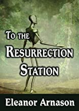 To the Resurrection Station