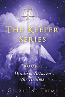 The Keepers Series Book 1: Dualism Between The Realms (English Edition)