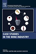Case Studies in the Wine Industry (Woodhead Publishing Series in Consumer Science and Strategic Marketing)